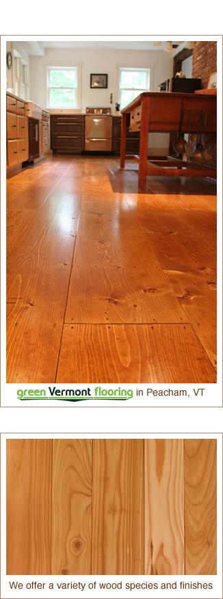 Green Vermont Flooring Offers a wide variety of wood
